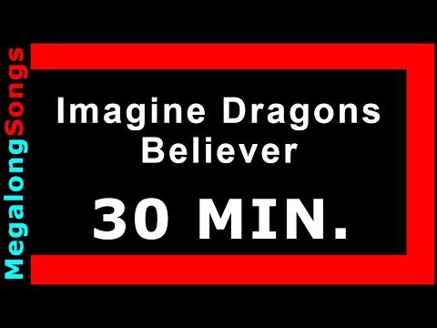 Imagine Dragons - Believer 🔴 [30 MINUTE LOOP] ✔️