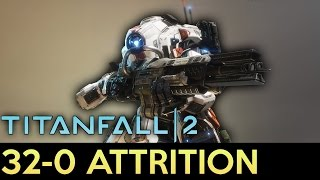 Titanfall 2 - 32-0 Attrition Gameplay with Tone