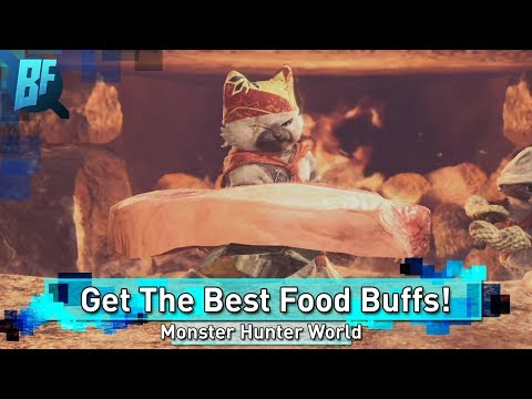 Monster Hunter World: How To Get The Best Food Buffs (Canteen Guide)