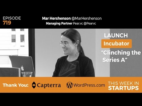 E719: Pear.vc Mar Hershenson on Clinching Series A: Ops plan, metrics, data, & investor engagement