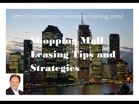 Shopping Mall Leasing Tips - Commercial Real Estate Training online