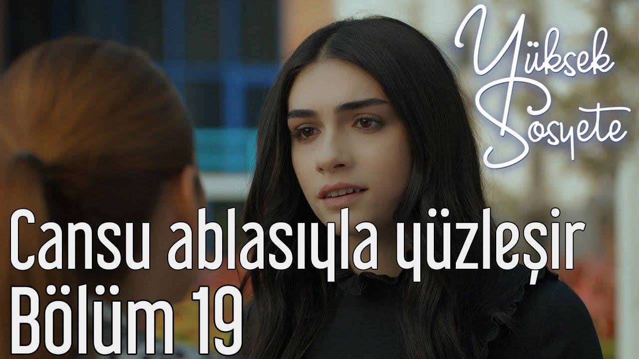 Yuksek Sosyete 19 Bolum Cansu Ablasiyla Yuzlesir Youtube