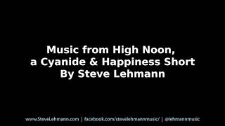 Music from High Noon  - By Steve Lehmann [EXTENDED]