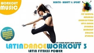 LATIN DANCE WORKOUT VOL.3 ► REGGAETON, MERENGUE, SALSA, BACHATA