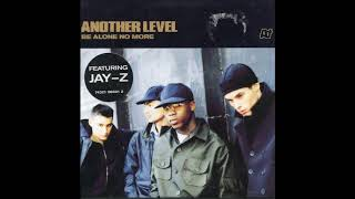 Another Level - Be Alone No More (Blacksmith R&B Remix) feat. Jay-Z (1998)
