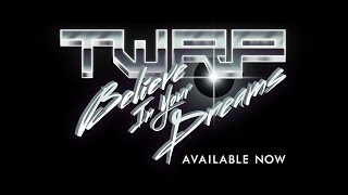 "TWRP ""Believe In Your Dreams"" OUT NOW // Full title track"