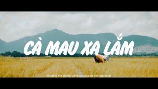 Cà Mau Xa Lắm (#CMXL) - Ron x JulianK x Z.K   Official Music Video