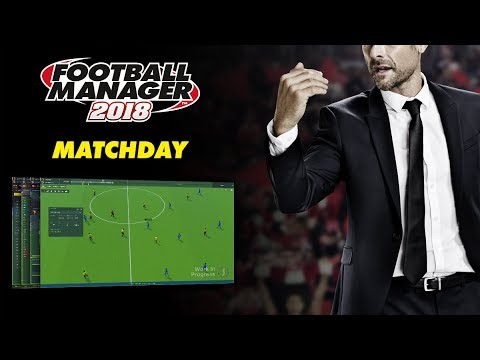 Football Manager 2018 | Matchday Experience | FM18