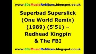 Superbad Superslick (One World Remix) - Redhead Kingpin & The FBI