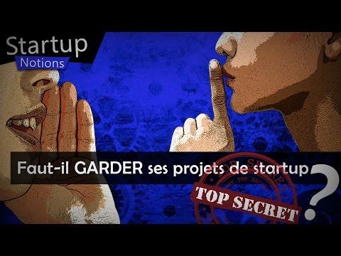 Faut-il GARDER ses projets de startup SECRETS? - Startup Notions #2