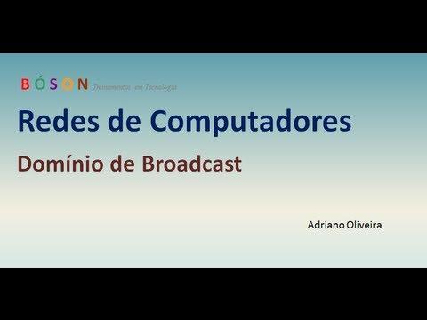 Curso de Redes - Vídeo 10 - O que é Domínio de Broadcast