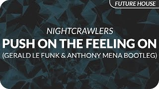 Nightcrawlers - Push The Feeling On (Gerald Le Funk & Anthony Mena Bootleg)