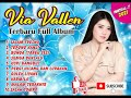 VIA VALLEN FULL ALBUM TERBARU - DANGDUT KOPLO VIA VALLEN TERBARU - VIA VALLEN TERBARU 2021