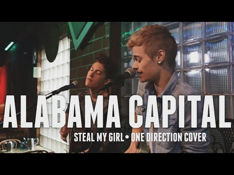 One Direction - Steal My Girl | Alabama Capital Cover