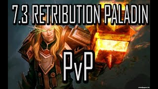 7.3 RET PALADIN PvP | FIGHTING IN CIRCLES!!! | WoW Legion