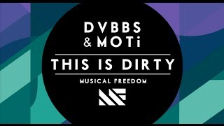 Repeat youtube video DVBBS & MOTi - This Is Dirty (Original Mix)
