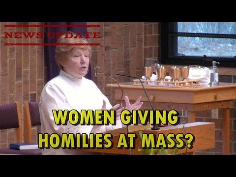NEWS UPDATE: Women giving Homilies at Mass?