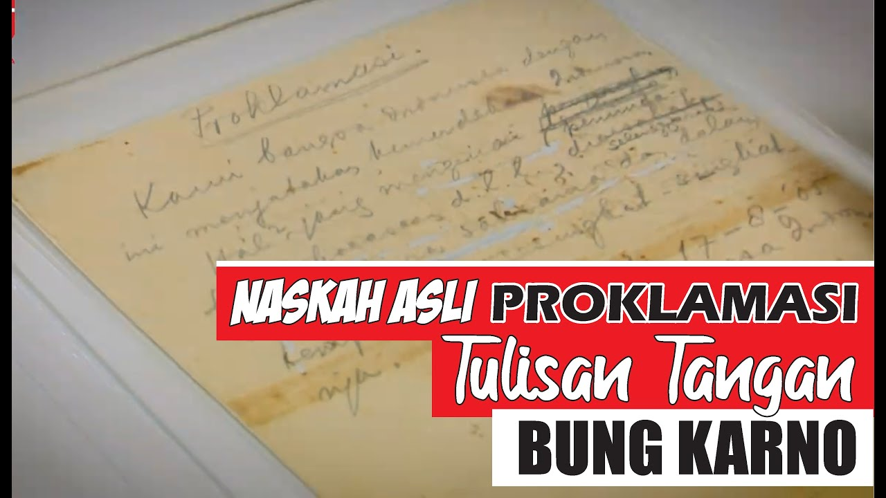 Pertama Kali Dikeluarkan Naskah Asli Teks Proklamasi Tulisan Tangan Bung Karno Youtube