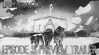 Life Is Strange 2: Episode 5 Preview Trailer - LIS 2 Episode 5