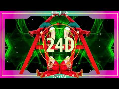 Billie Eilish - COPYCAT (24D AUDIO)🎧  (Use Headphones)