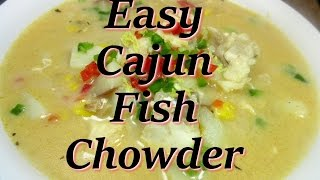 Easy Cajun Fish Chowder Soup
