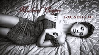 Michael Cooper - 1 900 Next 2 Me [This Heart of Mine]