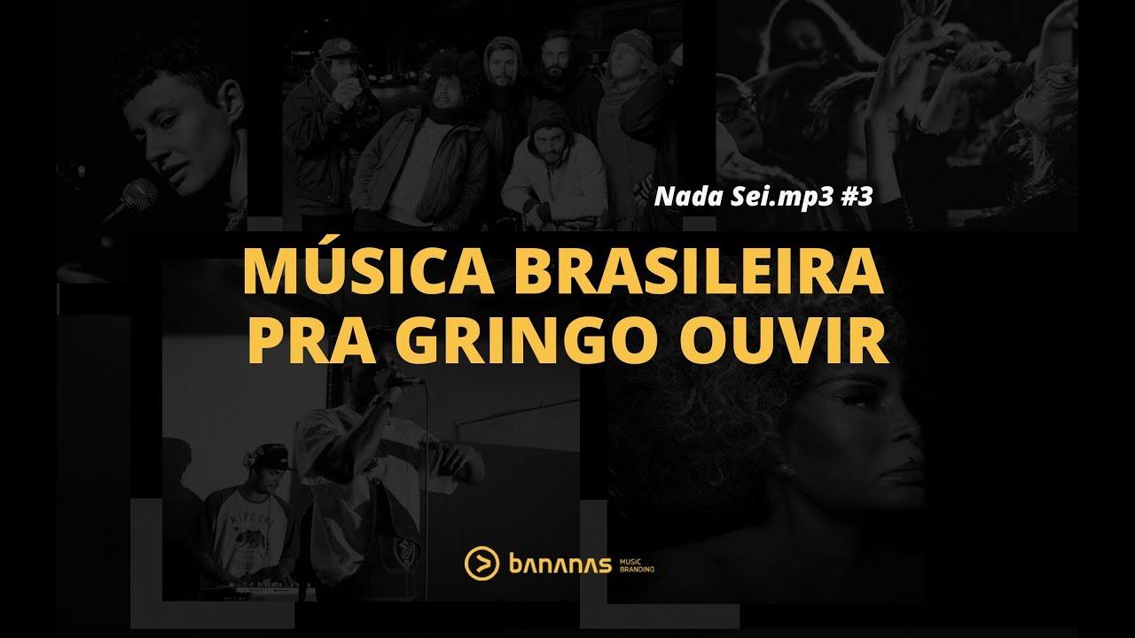 Podcast Música Brasileira Pra Gringo Ouvir Nada Sei Mp3 3 Youtube