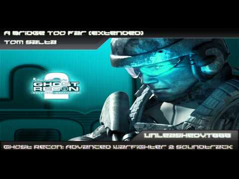 Ghost Recon: Advanced Warfighter 2 Soundtrack  A Bridge Too Far Extended
