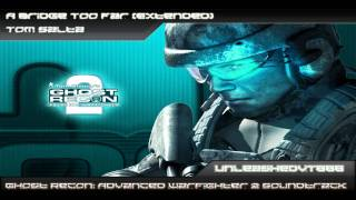 Ghost Recon: Advanced Warfighter 2 Soundtrack - A Bridge Too Far (Extended)