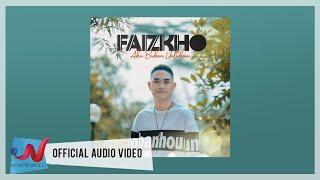 Faizkho - Aku Bukan Untukmu (Official Audio Video)