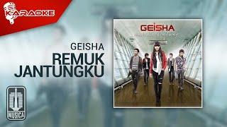 Geisha - Remuk Jantungku (Original Karaoke Video) | No Vocal