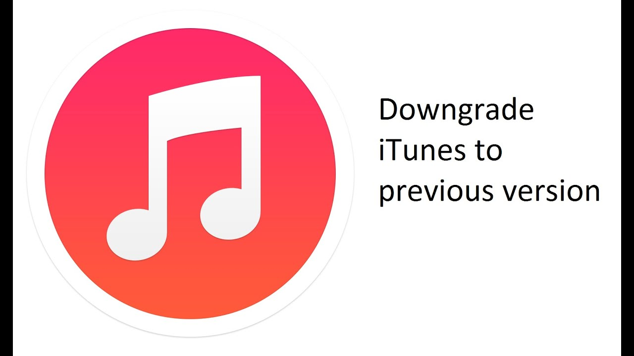 How to downgrade iTunes to a previous version