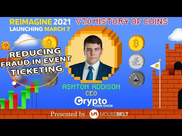 Ticketing on the Blockchain | Ashton Addison - Eventchain | REIMAGINE v7.0 #22