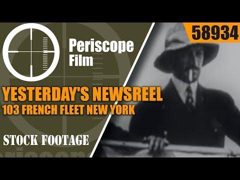 YESTERDAY'S NEWSREEL 103   FRENCH FLEET   NEW YORK BUILDING COLLAPSE 58934