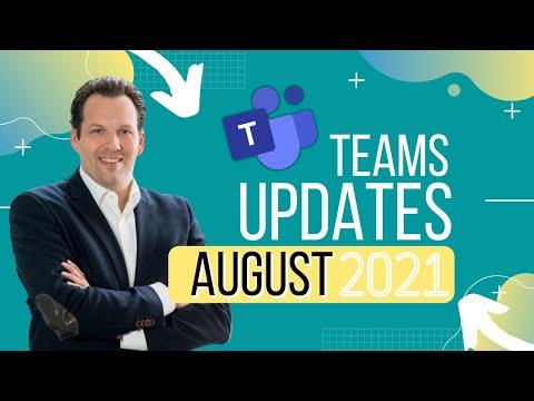 Das ist neu in Microsoft Teams im August 2021! + kommende Updates