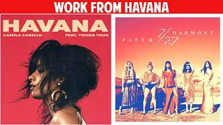 Havana vs. Work From Home (Mashup) - Camila Cabello & Fifth Harmony