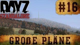 DayZ Standalone - Survivaltagebuch #16 - Große Pläne [German] [HD / 1080p]