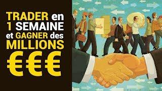 Devenir trader en 1 semaine et gagner des millions €€€