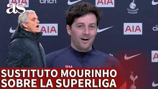 SUPERLIGA | El sustituto de MOURINHO en el TOTTENHAM echa balones fuera sobre la Superliga | AS