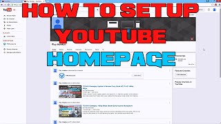 How to Setup Your Youtube Homepage & Tips/Advice For New Youtubers