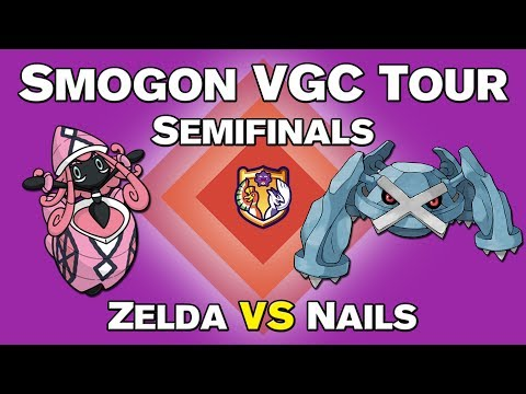 Smogon VGC Tour Semifinals: Zelda (Sam Pandelis) vs Nails (Nick Navarre)