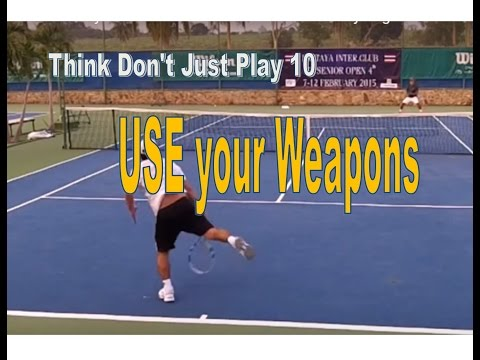 USE Your Weapons--Think Don't Just Play #10