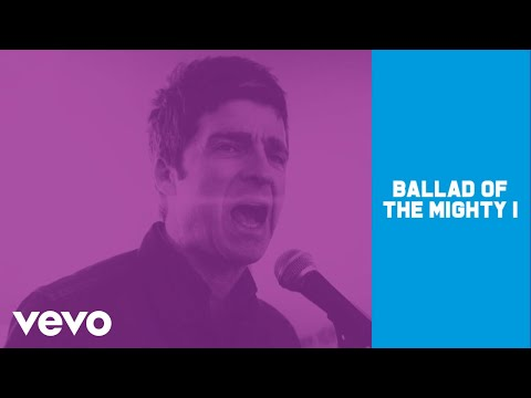 Noel Gallagher's High Flying Birds - Ballad Of The Mighty I (Official Music Video)