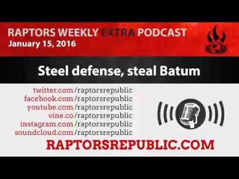 Raptors Weekly Extra Podcast, Jan 15 – Steel defense, steal Batum