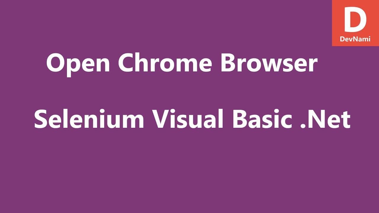 Selenium Visual Basic  Net Open Chrome Browser