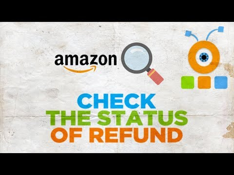 How To Check The Status Of Your Refund On Amazon