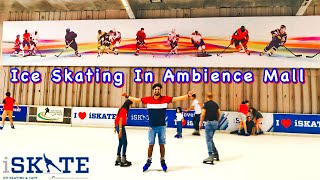 Ice Skating In Ambience Mall Gurugram || Delhi NCR largest Ice Skating rink || Ice Skating In Delhi