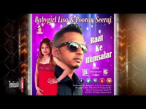 Pooran Seeraj & Babygirl Lisa - Raat Ke Humsafar [ 2k18 Bollywood Cover ]