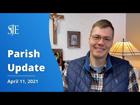 Parish Update with Louie Cain - 4/12/21