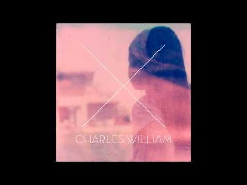 Charles William - We Are The Ones (Own The World)